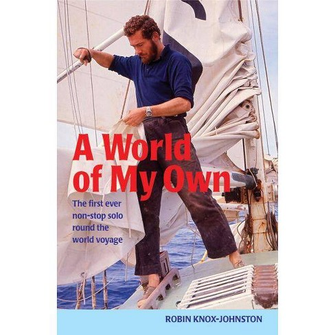 A World of My Own - by  Robin Knox-Johnston (Paperback) - image 1 of 1