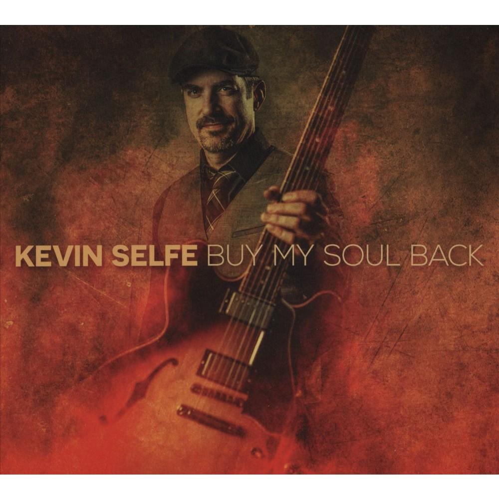 Kevin Selfe - Buy My Soul Back (CD)