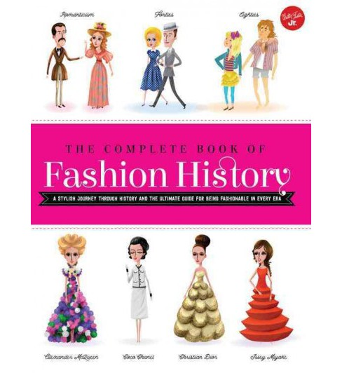 Complete Book of Fashion History : A Stylish Journey Through History and the Ultimate Guide for Being - image 1 of 1