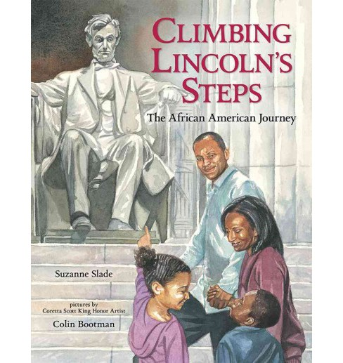 Climbing Lincoln's Steps : The African American Journey (Reprint) (Paperback) (Suzanne Slade) - image 1 of 1