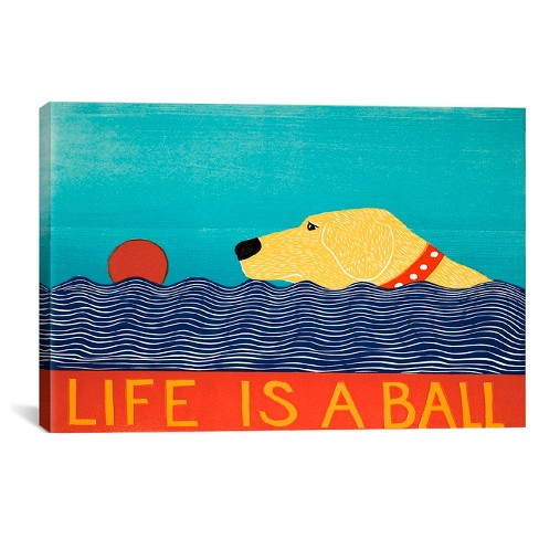 Life Is A Ball Yell by Stephen Huneck Canvas Print - image 1 of 2