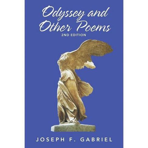 Odyssey and Other Poems, 2nd Edition - by  Joseph F Gabriel (Paperback) - image 1 of 1