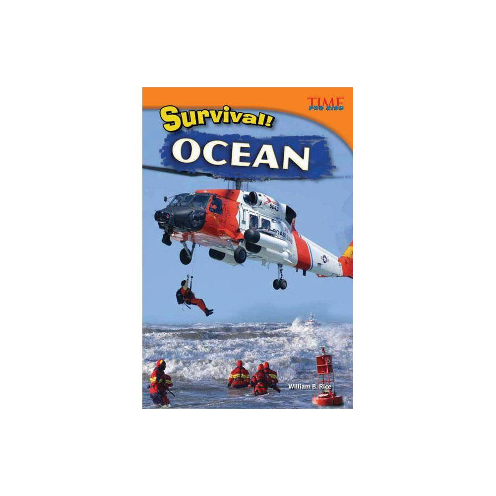 Survival Ocean Advanced Time For Kids Nonfiction Readers 2nd Edition By William B Rice Paperback