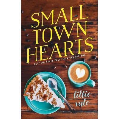Small Town Hearts - by  Lillie Vale (Hardcover)
