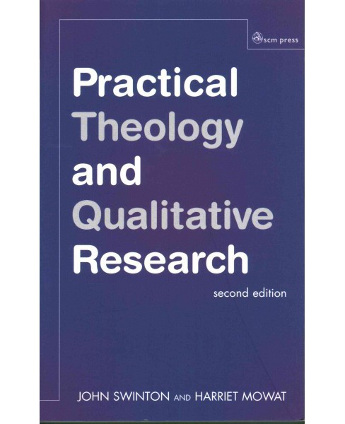 Practical Theology and Qualitative Research (Paperback) (John Swinton & Harriet Mowat) - image 1 of 1