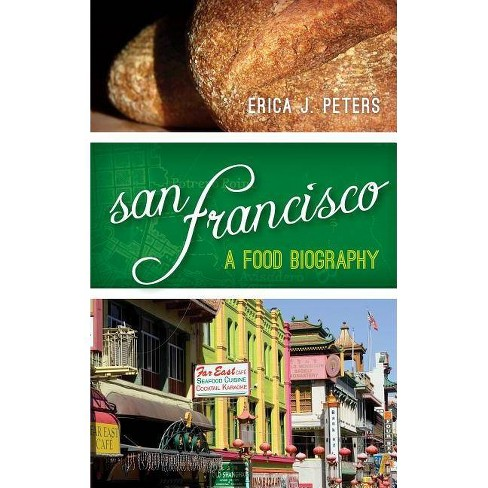San Francisco - (Big City Food Biographies) by  Erica J Peters (Hardcover) - image 1 of 1