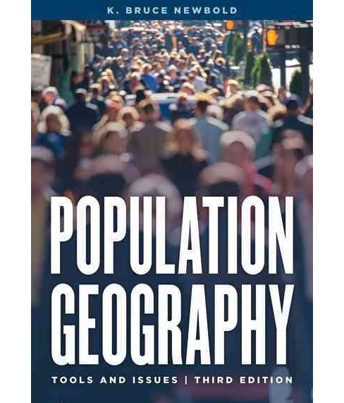 Population Geography : Tools and Issues (Paperback) (K. Bruce Newbold) - image 1 of 1