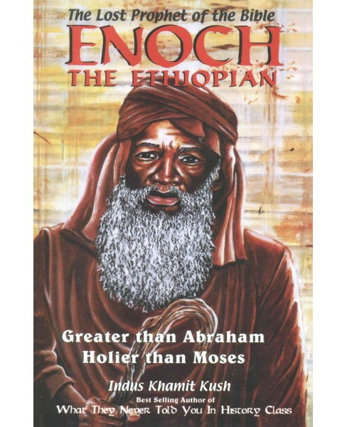 Enoch the Ethiopian : The Lost Prophet of the Bible (Paperback) (Indus Khamit Kush) - image 1 of 1