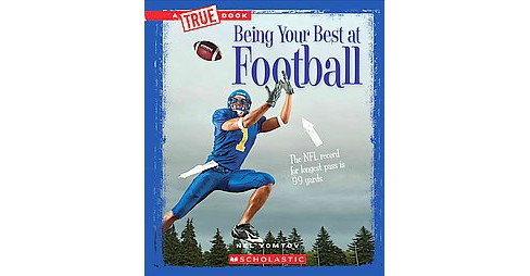 Being Your Best at Football (Paperback) (Nel Yomtov) - image 1 of 1