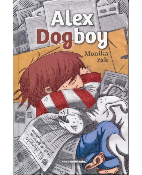 Alex Dogboy -  by Monika Zak (Hardcover) - image 1 of 1