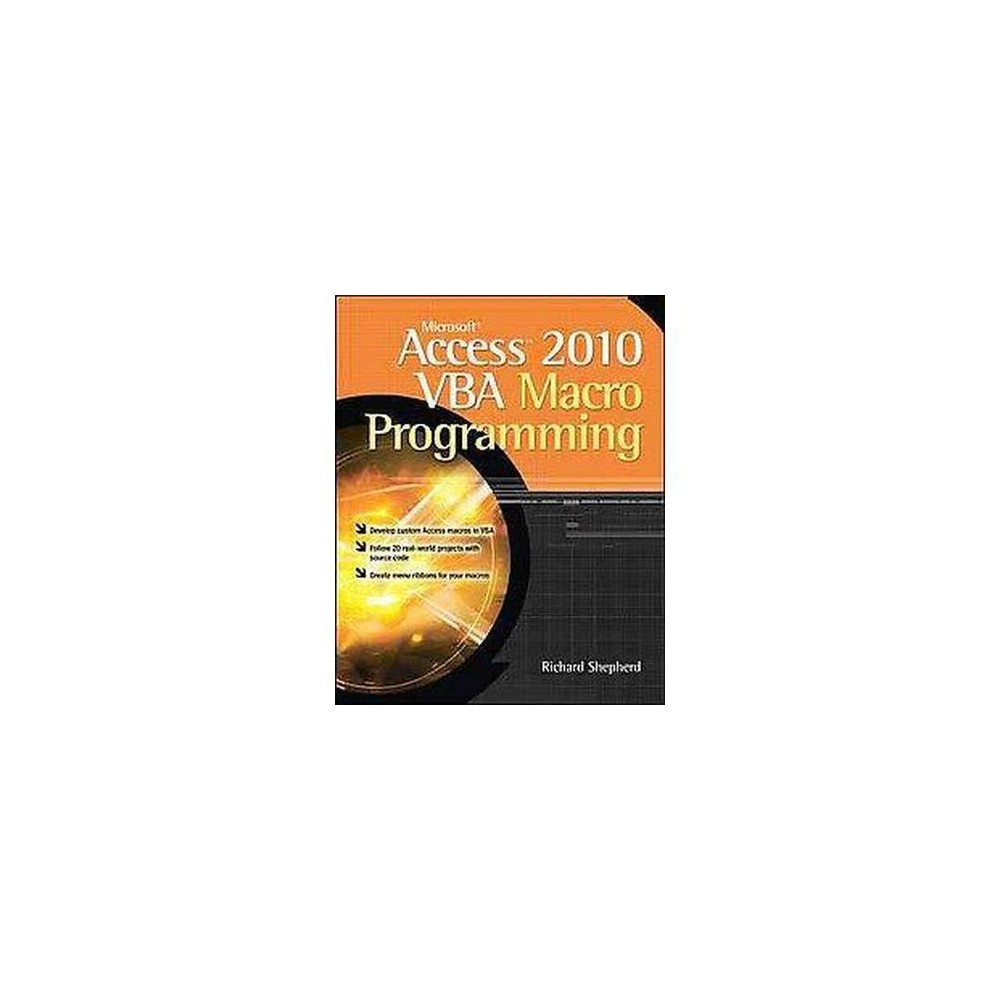 Microsoft Access 2010 Vba Macro Programming (Paperback) (Richard Shepherd)
