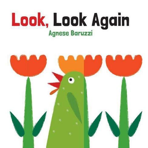 Look, Look Again - (Board Book) by  Agnese Baruzzi (Board Book) - image 1 of 1