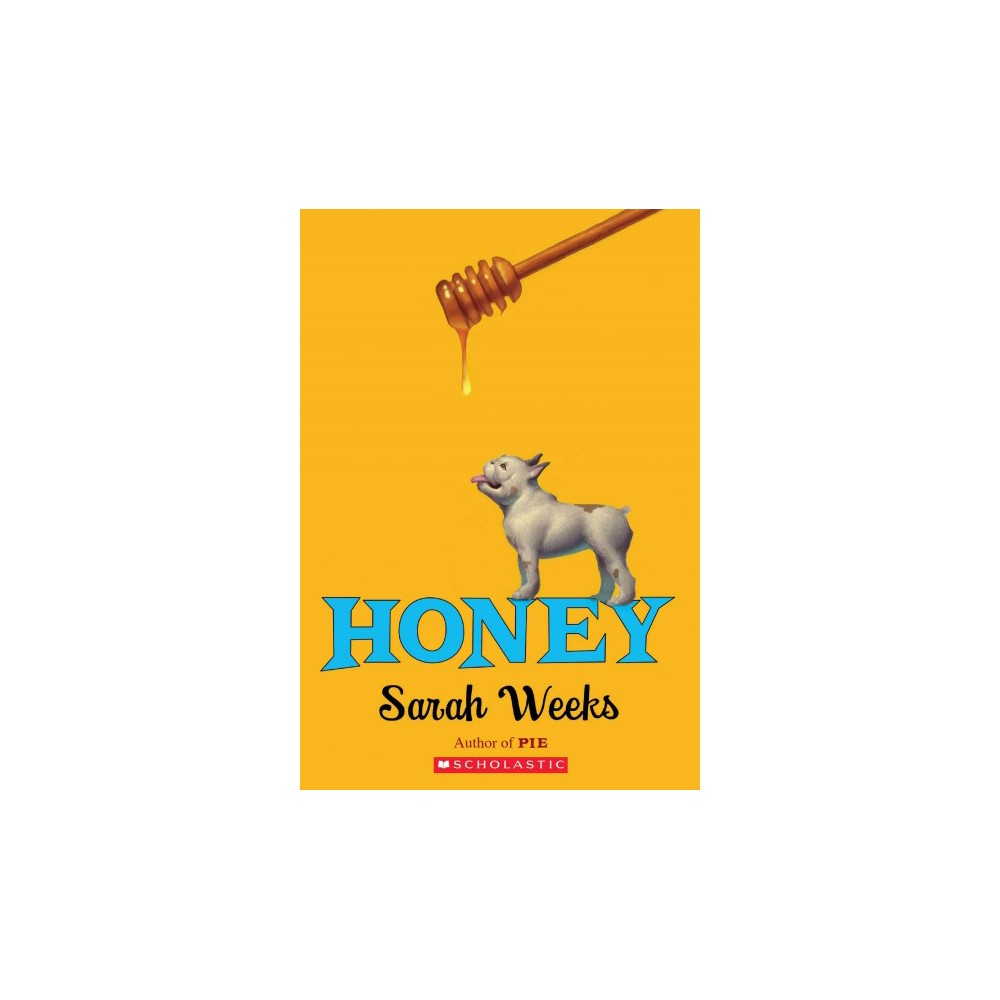Honey (Reprint) (Paperback) (Sarah Weeks)