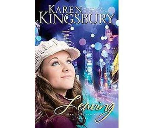 Leaving (Paperback) by Karen Kingsbury - image 1 of 1