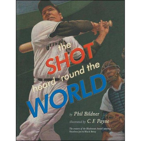 The Shot Heard 'round the World - by  Phil Bildner (Paperback) - image 1 of 1