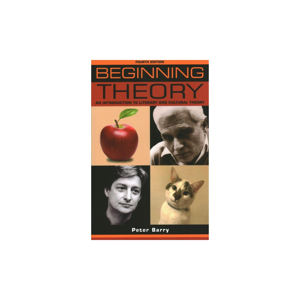 Beginning theory : An introduction to literary and cultural theory - by Peter Barry (Paperback)