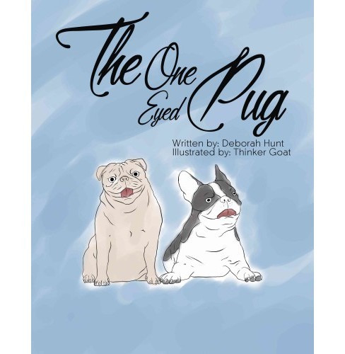 One Eyed Pug (Hardcover) (Deborah Hunt) - image 1 of 1
