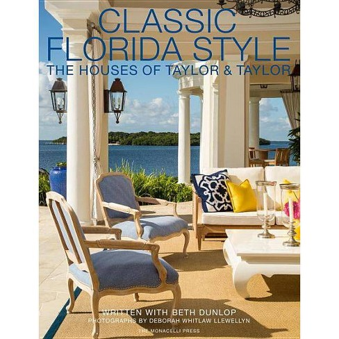 Classic Florida Style - by  William Taylor & Phyllis Taylor & Beth Dunlop (Hardcover) - image 1 of 1
