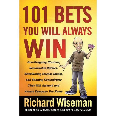 101 Bets You Will Always Win - by  Richard Wiseman (Paperback) - image 1 of 1
