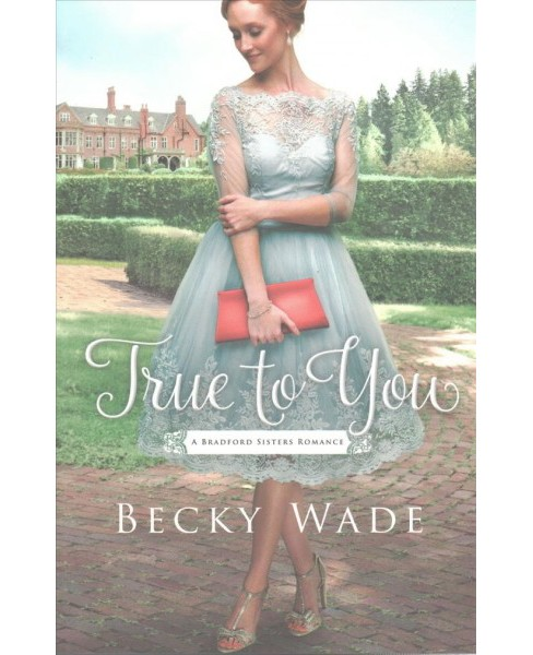 True to You (Paperback) (Becky Wade) - image 1 of 1