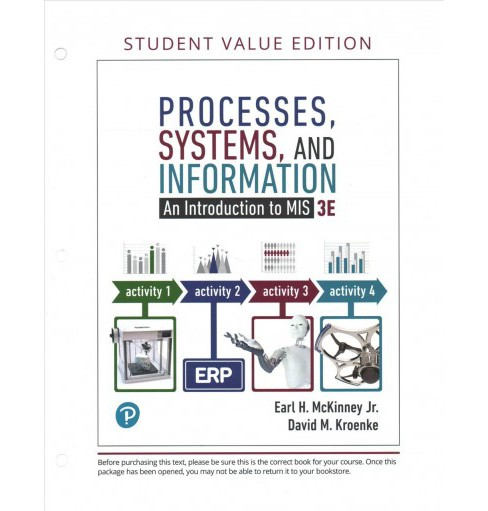 Processes, Systems, and Information : An Introduction to MIS -  3 UNBND/PS (Paperback) - image 1 of 1