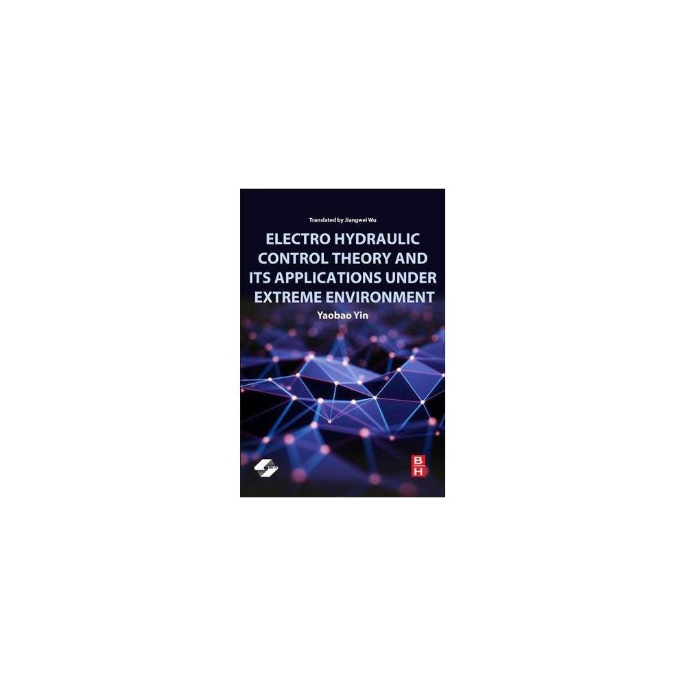 Electro Hydraulic Control Theory and Its Applications Under Extreme Environment - Tra (Paperback)