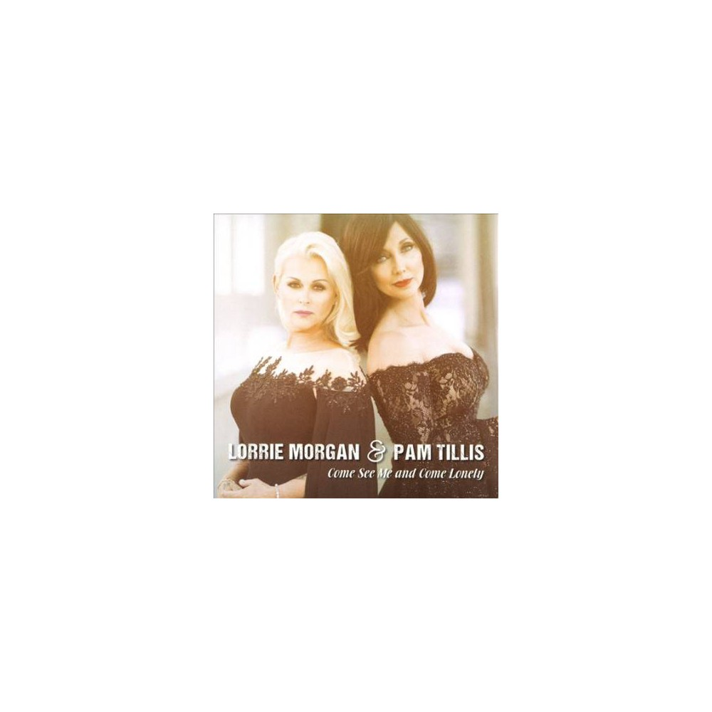 Lorrie Morgan - Come See Me & Come Lonely (CD)
