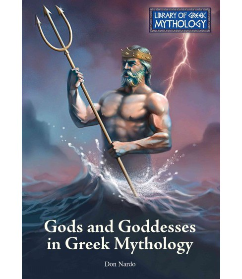Gods and Goddesses in Greek Mythology (Hardcover) (Don Nardo) - image 1 of 1