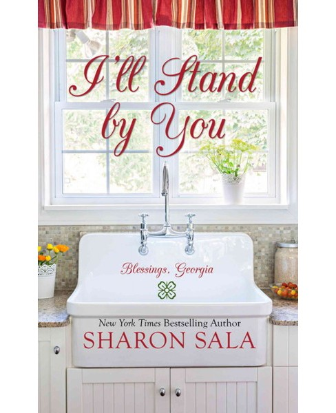 I'll Stand by You (Hardcover) (Sharon Sala) - image 1 of 1