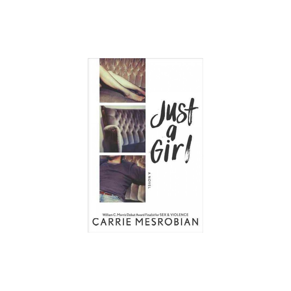Just a Girl (Hardcover) (Carrie Mesrobian)