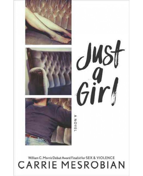 Just a Girl (Hardcover) (Carrie Mesrobian) - image 1 of 1