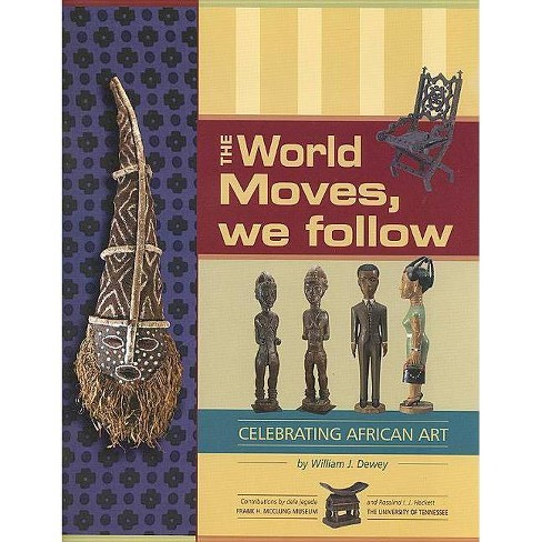The World Moves, We Follow - by  William Joseph Dewey (Paperback) - image 1 of 1