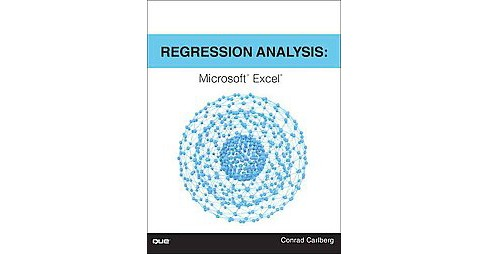 Regression Analysis Microsoft Excel (Paperback) (Conrad Carlberg) - image 1 of 1