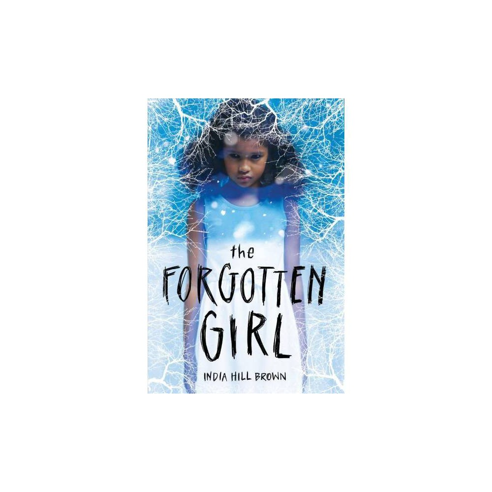 The Forgotten Girl - by India Hill Brown (Hardcover)