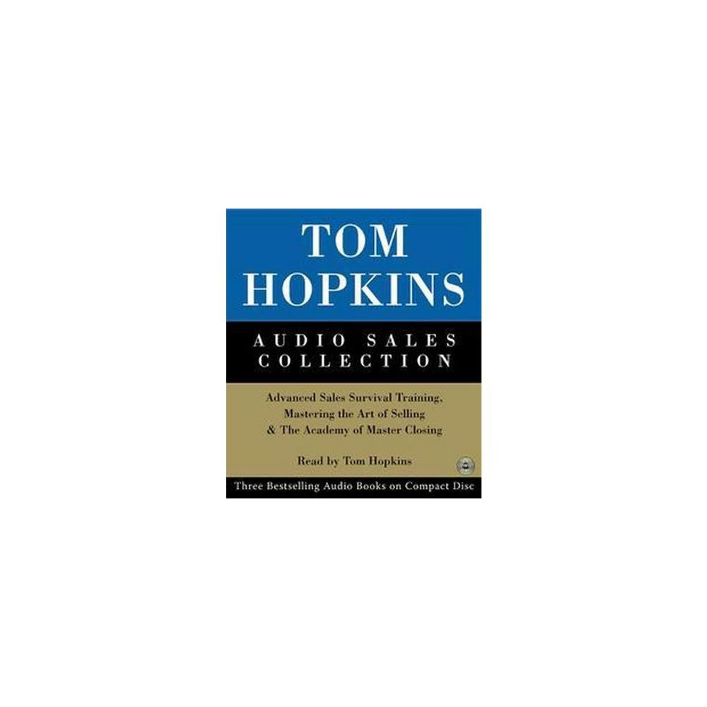 Tom Hopkins Audio Sales Collection : Advanced Sales Survival Training, Mastering the Art of Selling &