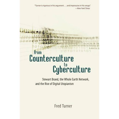 From Counterculture to Cyberculture - by  Fred Turner (Paperback) - image 1 of 1