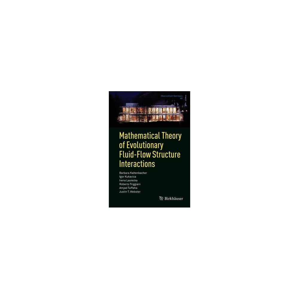 Mathematical Theory of Evolutionary Fluid-flow Structure Interactions - (Paperback)