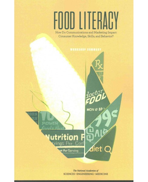 Food Literacy : How Do Communications and Marketing Impact Consumer Knowledge, Skills, and Behavior?: - image 1 of 1