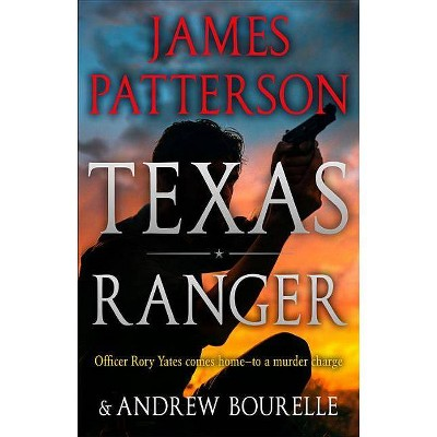 Texas Ranger -  by James Patterson (Hardcover)