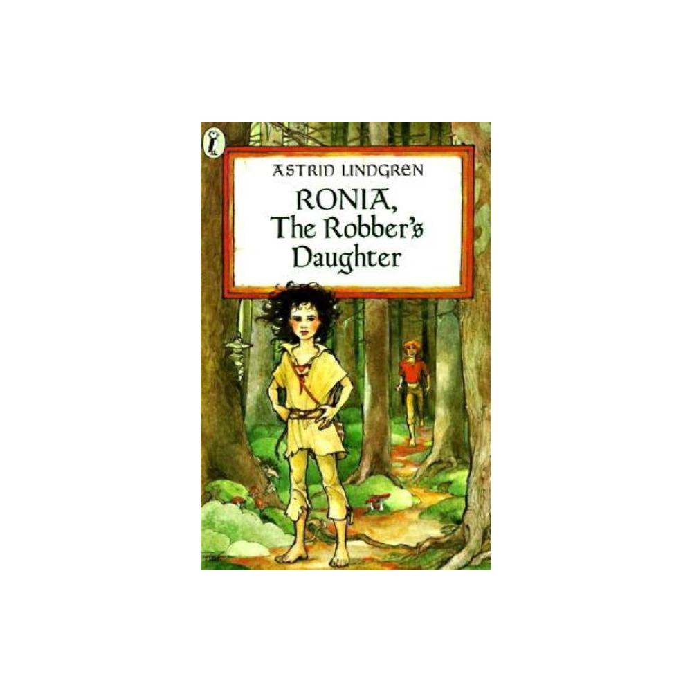 Ronia The Robber S Daughter By Astrid Lindgren Paperback