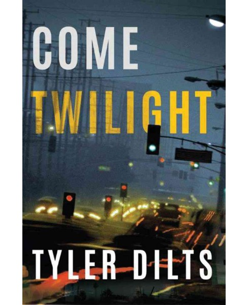 Come Twilight (Paperback) (Tyler Dilts) - image 1 of 1