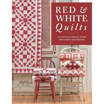 Red & White Quilts - by That Patchwork Place (Paperback)