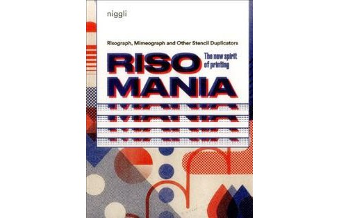 Risomania : The New Spirit of Printing (Hardcover) (John Z. Komurki) - image 1 of 1