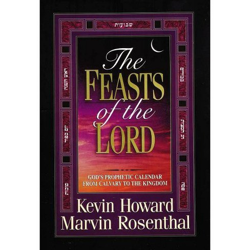 The Feasts of the Lord - by  Kevin Howard & Marvin Rosenthal (Hardcover) - image 1 of 1