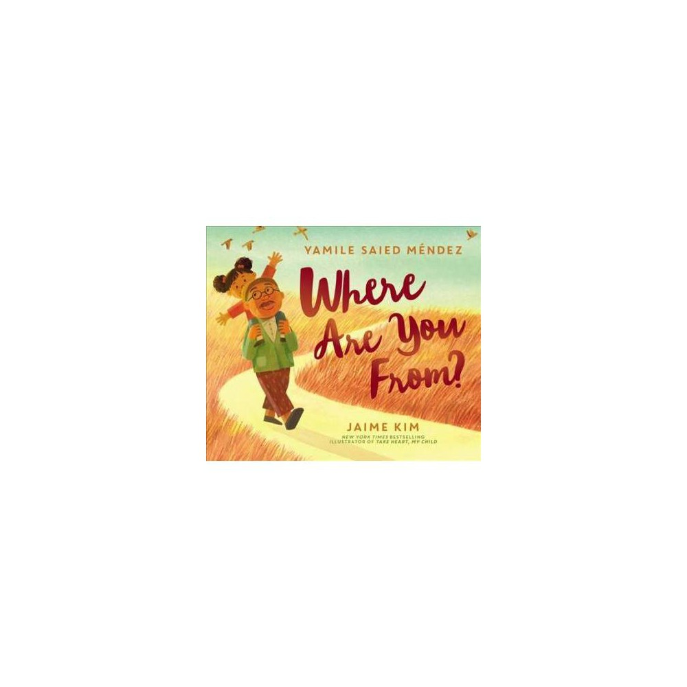 Where Are You From? - by Yamile Saied Mendez (School And Library)