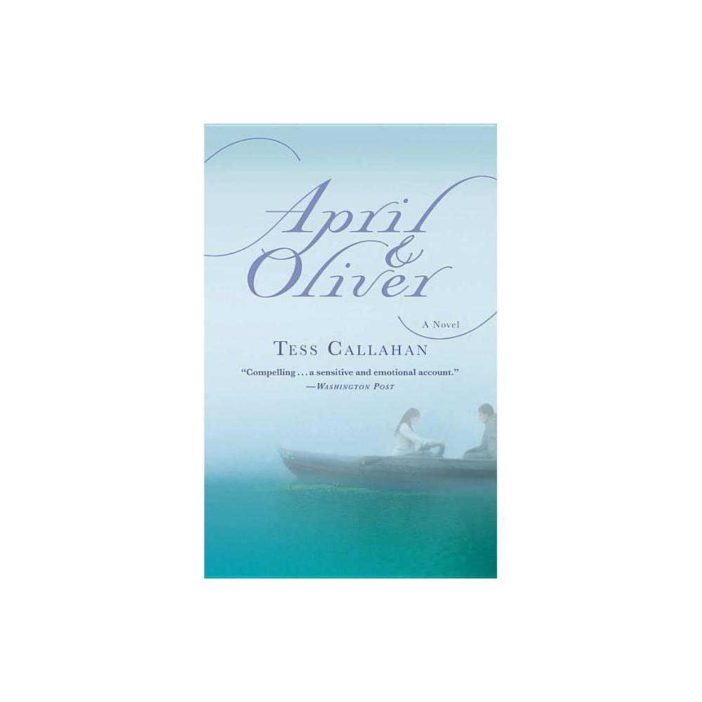 April & Oliver - by Tess Callahan (Paperback)