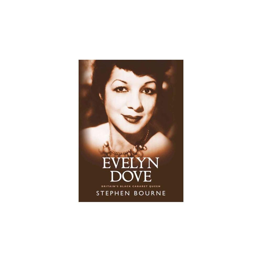 Evelyn Dove : Britain's Black Cabaret Queen (Paperback) (Stephen Bourne)