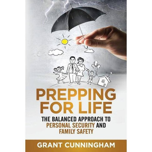 Prepping For Life - by  Grant Cunningham (Paperback) - image 1 of 1