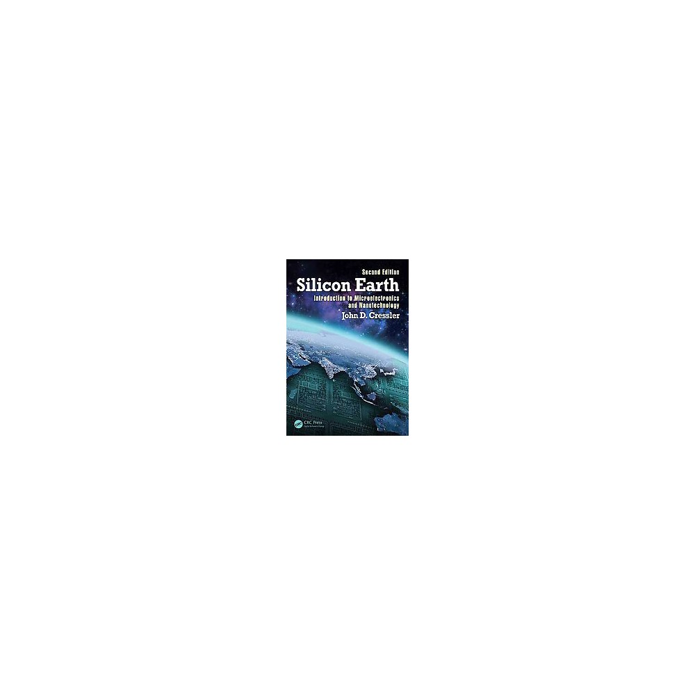 Silicon Earth : Introduction to Microelectronics and Nanotechnology (Revised) (Paperback) (John D.