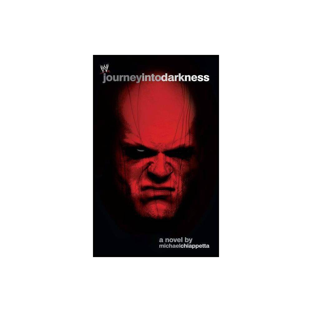 Journey Into Darkness Wwe By Michael Chiappetta Paperback
